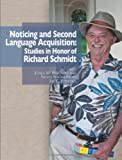 img - for Noticing and Second Language Acquisition: Studies in Honor of Richard Schmidt book / textbook / text book