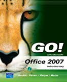 GO! with Microsoft Office 2007 Introductory Value Package (includes Computers Are Your Future, Introductory) (0131361120) by Gaskin, Shelley