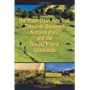 Trail Guide to the Maah Daah Hey Trail, Theodore Roosevelt National Park and the Dakota Prarie Grasslands