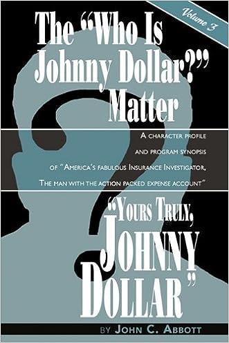 Yours Truly, Johnny Dollar Vol. 3 written by John C. Abbott