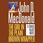 The Girl in the Plain Brown Wrapper: A Travis McGee Novel, Book 10 (       UNABRIDGED) by John D. MacDonald Narrated by Robert Petkoff