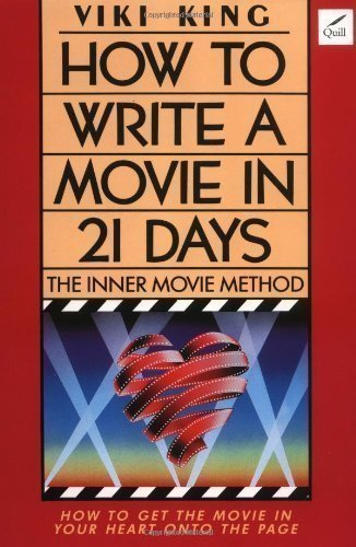 How to Write a Movie in 21 Days: The Inner Movie Method by King, Viki (1988)