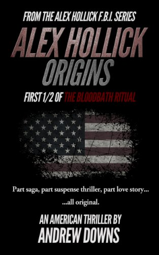 Alex Hollick: Origins (The Alex Hollick FBI Series)