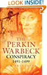The Perkin Warbeck Conspiracy 1491-1499