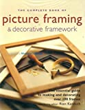 img - for The Picture Framming and Decorative Framework: The Complete Book of book / textbook / text book