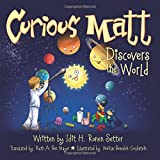 img - for Curious Matt Discovers the World (Volume 1) book / textbook / text book