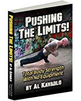 Pushing the Limits! Total Body Strength With No Equipment (English Edition)