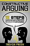 Constructive Arguing: 12 steps to avo...