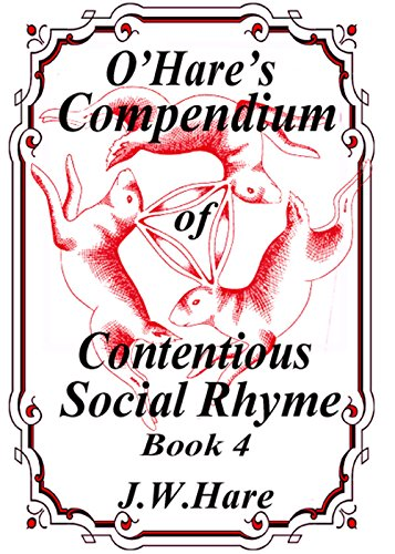 O'Hares Compendium of Contentious Social Rhyme - Part 4 (English Edition)