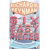 Six Easy Pieces: Fundamentals of Physics Explained (Penguin Press Science)by Richard P Feynman