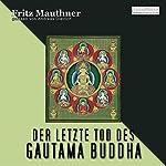 Der letzte Tod des Gautama Buddha | Fritz Mauthner