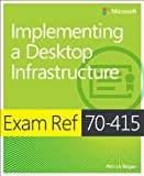 Exam Ref 70-415: Implementing a Desktop Infrastructure