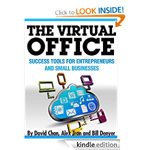 The Virtual Office: Success Tools for Entrepreneurs and Small Businesses Bill Denyer, David Chan and Allyn Geer