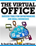 img - for The Virtual Office: Success Tools for Entrepreneurs and Small Businesses book / textbook / text book