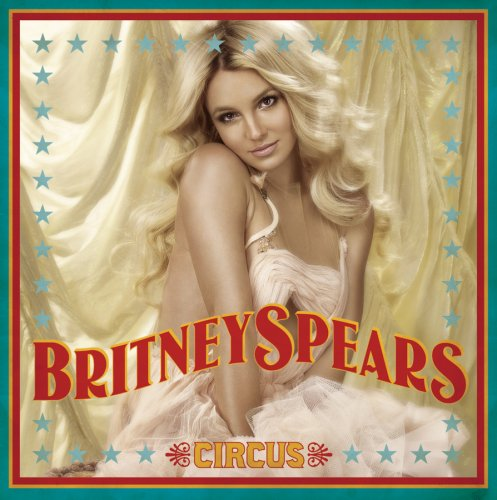 Britney Spears - Circus (Dlx Ed) - Zortam Music