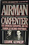 img - for The Airman and the Carpenter: The Lindbergh Kidnapping and the Framing of Richard Hauptman book / textbook / text book