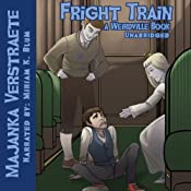 Fright Train: A Weirdville Book #3 | Majanka Verstraete