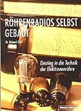 Röhrenradios selbst gebaut: Einstieg in die Technik der Elektronenröhre