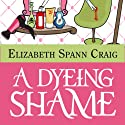 A Dyeing Shame: A Myrtle Clover Mystery, Book 2 Audiobook by Elizabeth Spann Craig Narrated by Jean Ruda Habrukowich