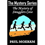 The Mystery of Smugglers Cove (The Mystery Series, Book 1)by Paul Moxham