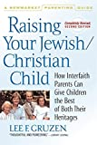 Raising Your Jewish/Christian Child: How Interfaith Parents Can Give Children the Best of Both Their Heritages (Newmarket Parenting Guide)