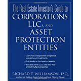 The Real Estate Investor's Guide to Corporations, LLCs, and Asset Protection Entities