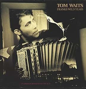 Franks Wild Years Tom Waits Amazon It Musica