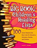 The Big Book of Children s Reading Lists: 100 Great, Ready-to-Use Book Lists for Educators, Librarians, Parents, and Children