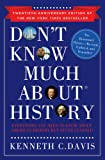 img - for Don't Know Much About History, Anniversary Edition: Everything You Need to Know About American History but Never Learned (Don't Know Much About ) book / textbook / text book