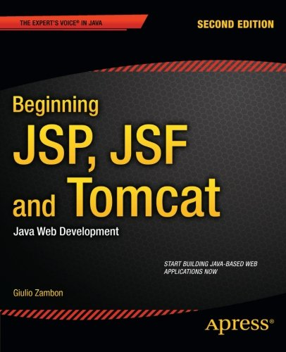 Beginning JSP, JSF and Tomcat 1430246235 pdf
