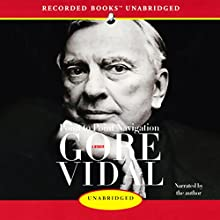 Point to Point Navigation: A Memoir Audiobook by Gore Vidal Narrated by Gore Vidal