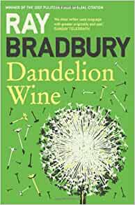Dandelion Wine by Bradbury. Ray ( 2008 ) Paperback: Amazon.com: Books