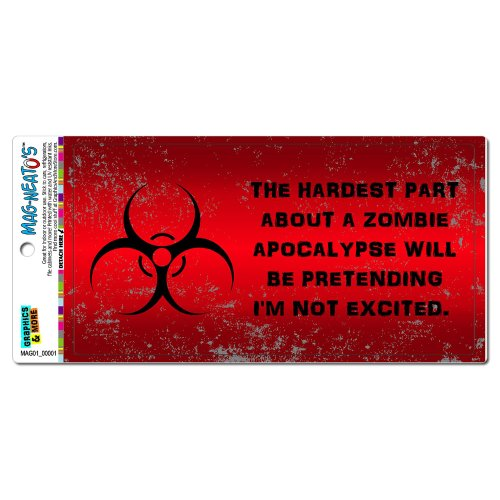 Hardest Part About A Zombie Apocalypse Red Distressed Mag-Neato'S(Tm) Automotive Car Refrigerator Locker Vinyl Magnet front-596185