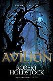 Avilion (Mythago Wood 7) Robert Holdstock