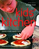 Kids' Kitchen: Good Food Made Easy