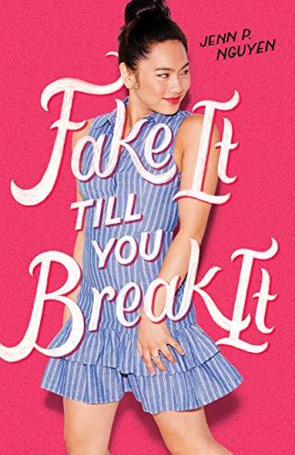 Fake It Till You Break It [Nguyen, Jenn P.] (Tapa Dura)