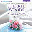 A Daring Vow: Vows, Book 5 (       UNABRIDGED) by Sherryl Woods Narrated by Amy McFadden
