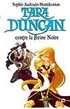 Tara Duncan, tome 9 : Contre la reine noire