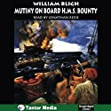 The Mutiny on Board H.M.S. Bounty (       UNABRIDGED) by William Bligh Narrated by Jonathan Reese