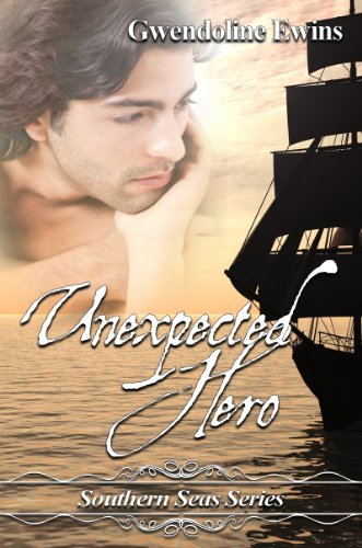 Book: Unexpected Hero (The Southern Seas Series) by Gwendoline Ewins