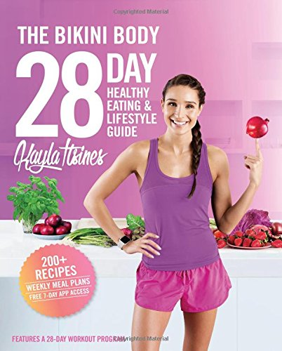 the-bikini-body-28-day-healthy-eating-lifestyle-guide-200-recipes-and-weekly-menus-to-kick-start-you