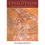 Evolution: What the Fossils Say and Why It Matters ~ Donald R. Prothero