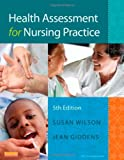 Health Assessment for Nursing Practice, 5e