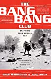 The Bang-Bang Club: Snapshots from a Hidden War (0465044131) by Marinovich, Greg