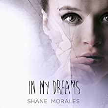 In My Dreams Audiobook by Shane Morales Narrated by Corinne Shor