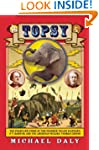 Topsy: The Startling Story of the Cro...