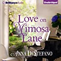 Love on Mimosa Lane: A Seasons of the Heart Novel, Book 3 (       UNABRIDGED) by Anna DeStefano Narrated by Janet Metzger