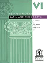 Vocabulary from Latin and Greek Roots: Book Six