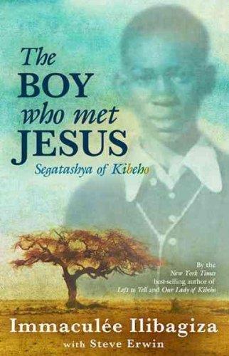 The Boy Who Met Jesus: Segatashya Emmanuel of Kibeho [Paperback] [2012] (Author) Immaculee Ilibagiza