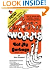 Worms Eat My Garbage: How to Set up and Maintain a Worm Composting System, Second Edition